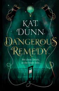 Dangerous Remedy (Dangerous Remedy #1) by Kat Dunn