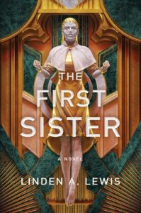 The First Sister (First Sister #1) by Linden A. Lewis