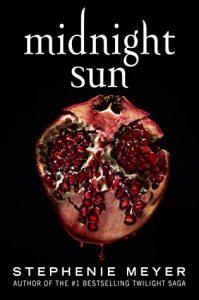 Midnight Sun (Twilight #1.5) by Stephenie Meyer