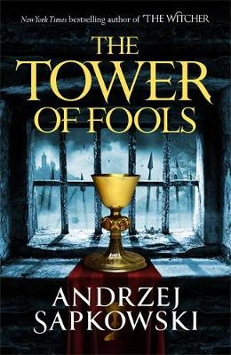 The Tower of Fools (The Hussite Trilogy, #1) by Andrzej Sapkowski