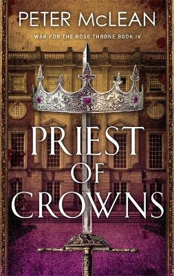 Priest of Crowns by Peter McLean